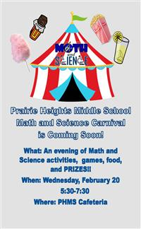 Math and Science Carnival. Wednesday, February 20. 5:30-7:00 in the PHMS Cafeteria