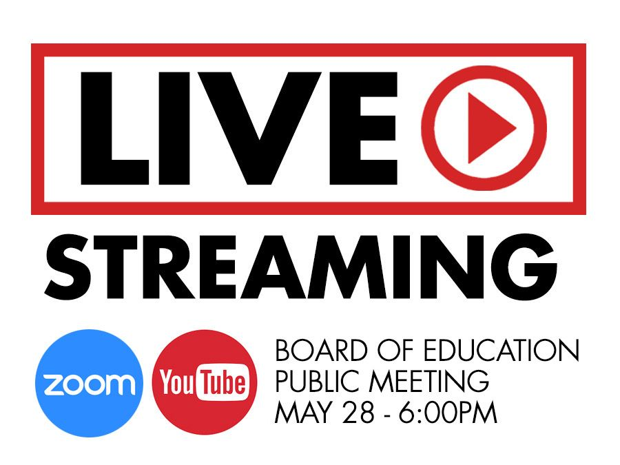 VIRTUAL BOARD OF EDUCATION MEETING FOR THURSDAY, May 28, 2020