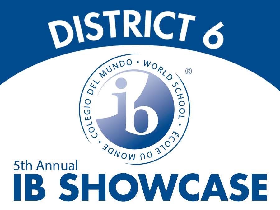 District 6 Fifth Annual IB Showcase Website Headline Graphic