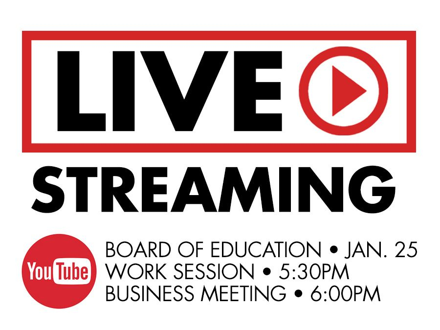 Livestream Board of Education Meeting and Work Session January 25, 2021