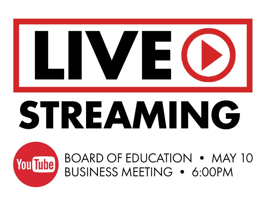 BOE Livestream May 10, 2021 at 6:00 p.m.