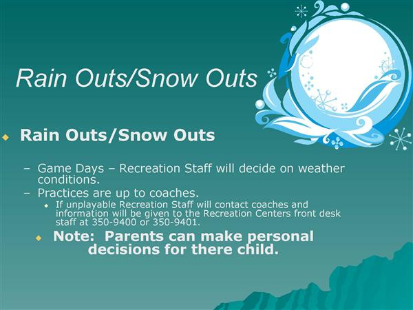 Rain outs/ snow outs